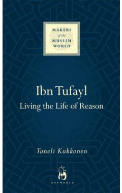 Ibn Tufayl: Living the Life of Reason