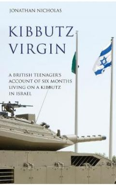 [used] Kibbutz Virgin: A British Teenager's Account of Six Months Living on a Kibbutz in Israel