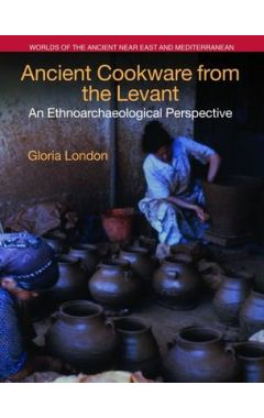 ANCIENT COOKWARE FROM THE LEVANT: