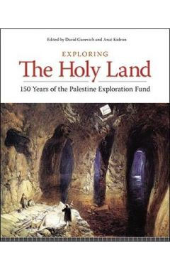 "[used] Exploring the Holy Land: 150 Years of the Palestine Exploration Fund ""very good"""""