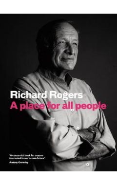 A PLACE FOR ALL PEOPLE: Life, Architecture and the Fair Society: Archi...