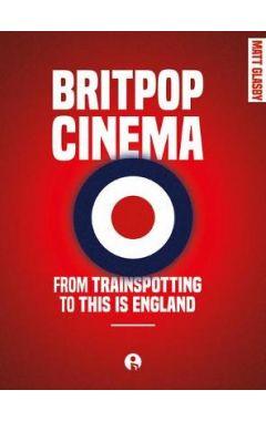 BRITPOP CINEMA: TRAINSPOTTING ENGLAND