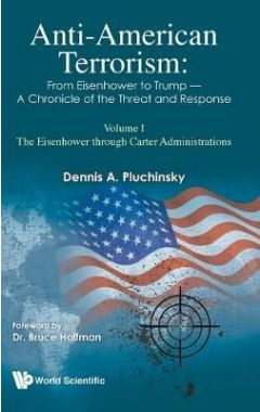 Anti-american Terrorism: The Record And Response - From Richard Nixon To George H W Bush