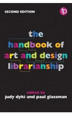 The Handbook of Art and Design Librarianship, 2nd Edition