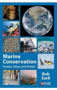 Marine Conservation: People, Ideas and Action