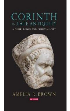 [pod] Corinth in Late Antiquity: A Greek, Roman and Christian City