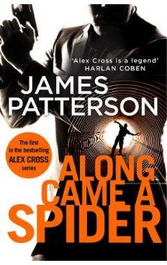Along Came a Spider: (Alex Cross 1)