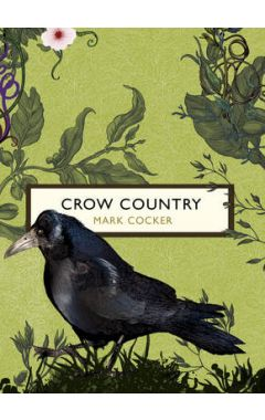 CROW COUNTRY (THE BIRDS AND THE BEES SERIES)