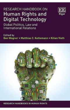 Research Handbook on Human Rights and Digital Technology: Global Politics, Law and International Rel