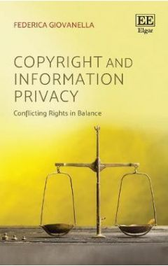 COPYRIGHT AND INFORMATION PRIVACY: CONFLICTING RIGHTS IN BALANCE