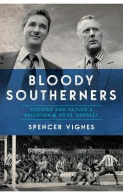Bloody Southerners: Clough and Taylor at Brighton