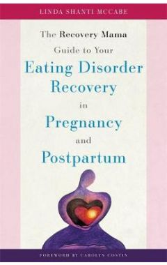 The Recovery Mama Guide to Your Eating Disorder Recovery in Pregnancy and Postpartum