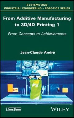 From Additive Manufacturing to 3D Printing Vol 1 - Theory and Achievements