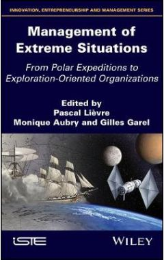 Management of Extreme Situations: From Polar Exped itions to Exploration Innovations
