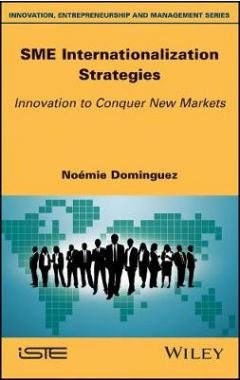 SME Internationalization Strategies - Innovation to Conquer New Markets