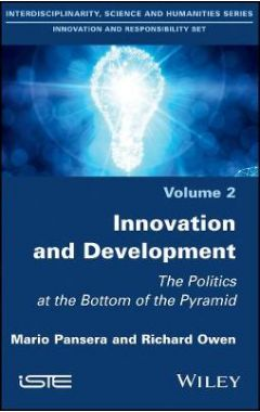 Innovation and Development - The Politics at the Bottom of the Pyramid