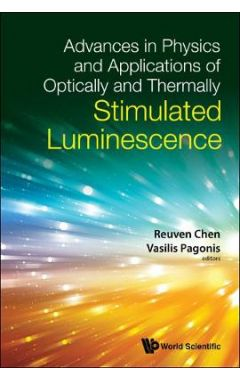 [pod] Advances In Physics And Applications Of Optically And Thermally Stimulated Luminescence