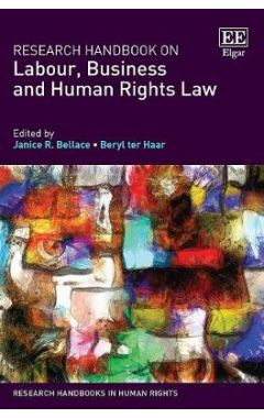 Research Handbook on Labour, Business and Human Rights Law
