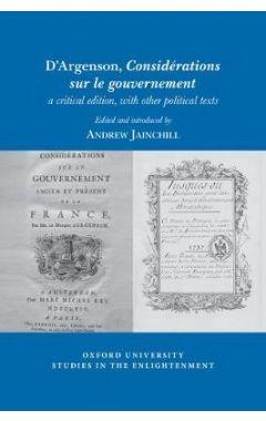 D'Argenson, Considerations sur le gouvernement, a critical edition, with other political texts