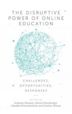 The Disruptive Power of Online Education: Challenges, Opportunities, Responses