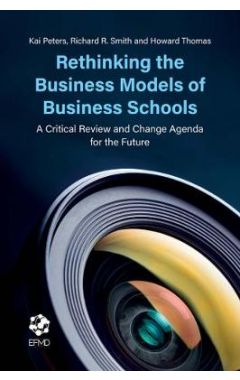 Rethinking the Business Models of Business Schools