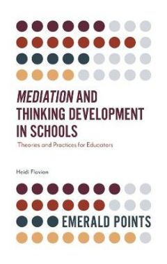 Mediation and Thinking Development in Schools : Theories and Practices for Educators