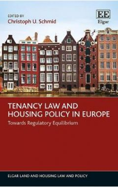 Tenancy Law and Housing Policy in Europe: Towards Regulatory Equilibrium