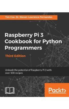 Raspberry Pi 3 Cookbook for Python Programmers 3E