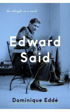 Edward Said: His Thought as a Novel