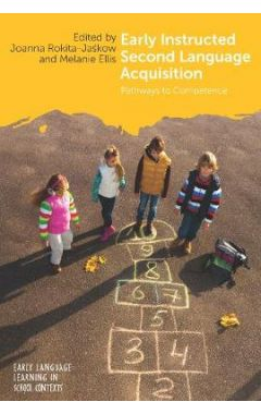 Early Instructed Second Language Acquisition: Pathways to Competence