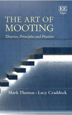 The Art of Mooting: Theories, Principles and Practice