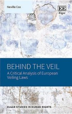 Behind the Veil: A Critical Analysis of European Veiling Laws