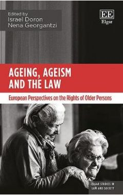 Ageing, Ageism and the Law: European Perspectives on the Rights of Older Persons