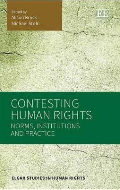 Contesting Human Rights: Norms, Institutions and Practice