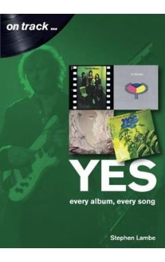 Yes: Every Album, Every Song: On Track