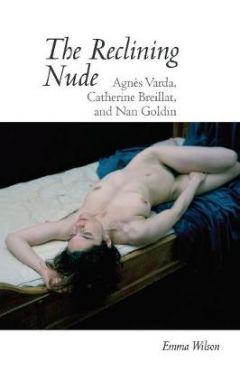 The Reclining Nude: Agnes Varda, Catherine Breillat, and Nan Goldin