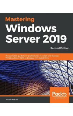 Mastering Windows Server 2019, Second Edition