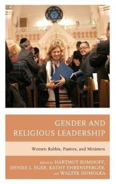 Gender and Religious Leadership: Women Rabbis, Pastors, and Ministers