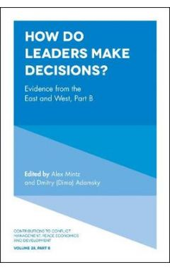 How Do Leaders Make Decisions? : Evidence from the East and West, Part B : 28, Part B