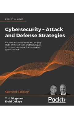 Cybersecurity – Attack and Defense Strategies: