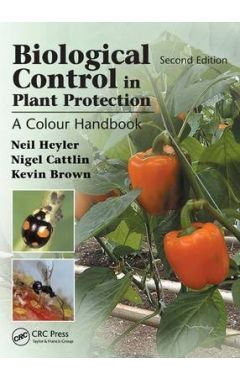 Biological Control in Plant Protection: A Colour Handbook 2E