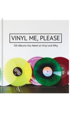 VINYL ME, PLEASE : 100 ALBUMS YOU NEED ON VINYL AND WHY