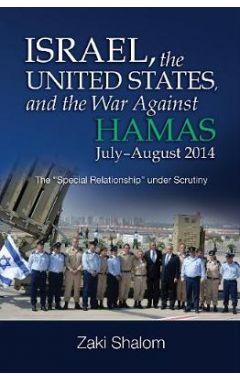 Israel, the United States, and the War Against Hamas, July–August 2014