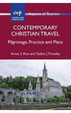 Contemporary Christian Travel: Pilgrimage, Practice and Place