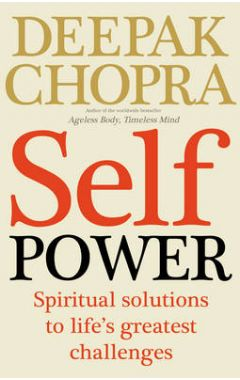 Self Power: Spiritual Solutions to Life's Greatest Challenges