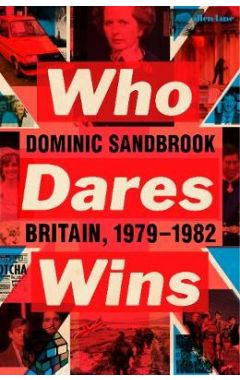 Who Dares Wins: Britain, 1979-1982
