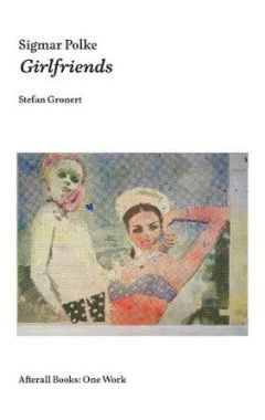 Sigmar Polke: Girlfriends