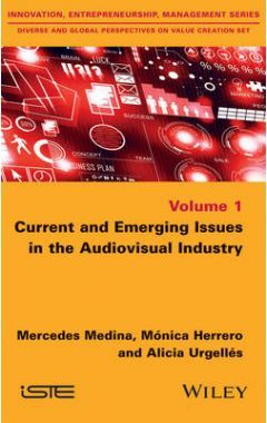 Current and Emerging Issues in the Audiovisual Ind ustry