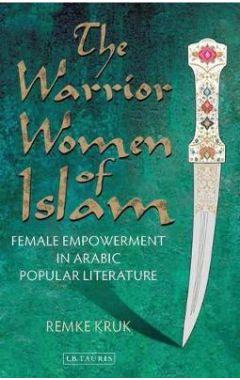 The Warrior Women of Islam: Female Empowerment in