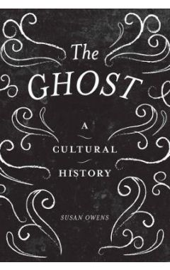 The Ghost: A Cultural History